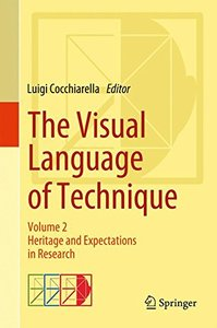 The Visual Language of Technique: Volume 2 - Heritage and Expectations in Research-cover