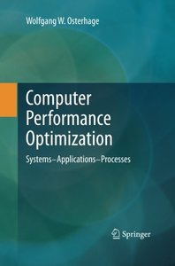 Computer Performance Optimization: Systems - Applications - Processes-cover