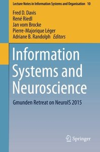Information Systems and Neuroscience: Gmunden Retreat on NeuroIS 2015 (Lecture Notes in Information Systems and Organisation)-cover