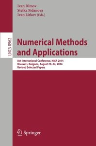 Numerical Methods and Applications: 8th International Conference, NMA 2014, Borovets, Bulgaria, August 20-24, 2014, Revised Selected Papers (Lecture Notes in Computer Science)-cover