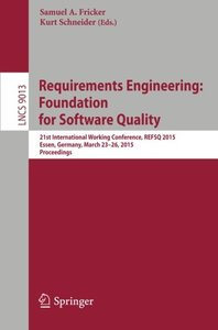 Requirements Engineering: Foundation for Software Quality: 21st International Working Conference, REFSQ 2015, Essen, Germany, March 23-26, 2015. Proceedings (Lecture Notes in Computer Science)-cover