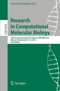 Research in Computational Molecular Biology: 19th Annual International Conference, RECOMB 2015, Warsaw, Poland, April 12-15, 2015, Proceedings (Lecture Notes in Computer Science)-cover