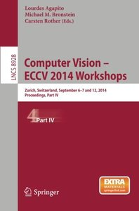 Computer Vision - ECCV 2014 Workshops: Zurich, Switzerland, September 6-7 and 12, 2014, Proceedings, Part IV (Lecture Notes in Computer Science)-cover