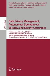 Data Privacy Management, Autonomous Spontaneous Security, and Security Assurance: 9th International Workshop, DPM 2014, 7th International Workshop, ... Papers (Lecture Notes in Computer Science)-cover