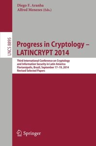 Progress in Cryptology - LATINCRYPT 2014: Third International Conference on Cryptology and Information Security in Latin America Florianópolis, ... Papers (Lecture Notes in Computer Science)-cover