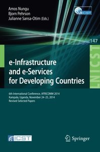 e-Infrastructure and e-Services for Developing Countries: 6th International Conference, AFRICOMM 2014, Kampala, Uganda, November 24-25, 2014, Revised ... and Telecommunications Engineering)-cover