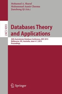 Databases Theory and Applications: 26th Australasian Database Conference, ADC 2015, Melbourne, VIC, Australia, June 4-7, 2015. Proceedings (Lecture Notes in Computer Science)-cover