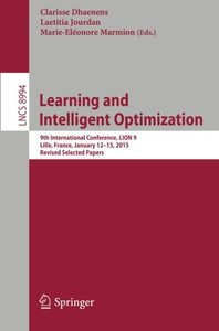 Learning and Intelligent Optimization: 9th International Conference, LION 9, Lille, France, January 12-15, 2015. Revised Selected Papers (Lecture Notes in Computer Science)-cover