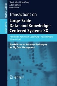Transactions on Large-Scale Data- and Knowledge-Centered Systems XX: Special Issue on Advanced Techniques for Big Data Management (Lecture Notes in Computer Science)-cover