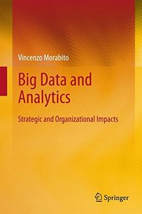 Big Data and Analytics: Strategic and Organizational Impacts-cover