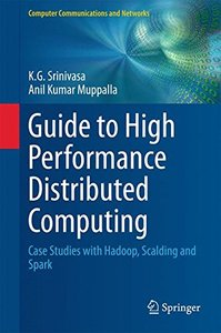 Guide to High Performance Distributed Computing: Case Studies with Hadoop, Scalding and Spark (Computer Communications and Networks)-cover