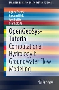 OpenGeoSys-Tutorial: Computational Hydrology I: Groundwater Flow Modeling (SpringerBriefs in Earth System Sciences)-cover