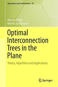 Optimal Interconnection Trees in the Plane: Theory, Algorithms and Applications (Algorithms and Combinatorics)