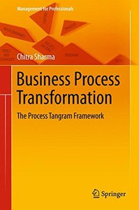 Business Process Transformation: The Process Tangram Framework (Management for Professionals)-cover