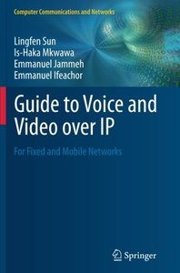 Guide to Voice and Video over IP: For Fixed and Mobile Networks (Computer Communications and Networks)-cover