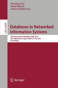 Databases in Networked Information Systems: 10th International Workshop, DNIS 2015, Aizu, Japan, March 23-25, 2015, Proceedings (Lecture Notes in Computer Science)-cover