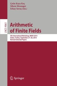 Arithmetic of Finite Fields: 5th International Workshop, WAIFI 2014, Gebze, Turkey, September 27-28, 2014. Revised Selected Papers (Lecture Notes in Computer Science)-cover