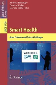 Smart Health: Open Problems and Future Challenges (Lecture Notes in Computer Science)-cover