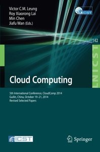 Cloud Computing: 5th International Conference, CloudComp 2014, Guilin, China, October 19-21, 2014, Revised Selected Papers (Lecture Notes of the ... and Telecommunications Engineering)-cover