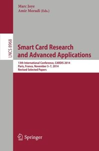 Smart Card Research and Advanced Applications: 13th International Conference, CARDIS 2014, Paris, France, November 5-7, 2014. Revised Selected Papers (Lecture Notes in Computer Science)