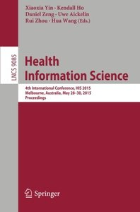 Health Information Science: 4th International Conference, HIS 2015, Melbourne, Australia, May 28-30, 2015, Proceedings (Lecture Notes in Computer Science)-cover
