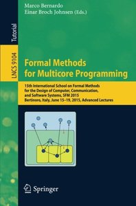 Formal Methods for Multicore Programming: 15th International School on Formal Methods for the Design of Computer, Communication, and Software Systems, ... Lectures (Lecture Notes in Computer Science)-cover