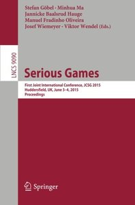Serious Games: First Joint International Conference, JCSG 2015, Huddersfield, UK, June 3-4, 2015, Proceedings (Lecture Notes in Computer Science)-cover