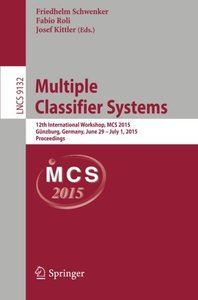Multiple Classifier Systems: 12th International Workshop, MCS 2015, Günzburg, Germany, June 29 - July 1, 2015, Proceedings (Lecture Notes in Computer Science)-cover