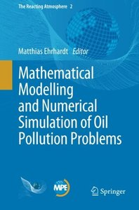 Mathematical Modelling and Numerical Simulation of Oil Pollution Problems (The Reacting Atmosphere)-cover