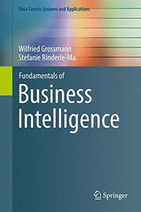 Fundamentals of Business Intelligence (Data-Centric Systems and Applications)-cover