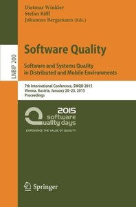 Software Quality. Software and Systems Quality in Distributed and Mobile Environments: 7th International Conference, SWQD 2015, Vienna, Austria, ... Notes in Business Information Processing)-cover