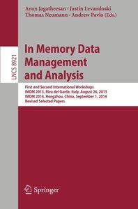 In Memory Data Management and Analysis: First and Second International Workshops, IMDM 2013, Riva del Garda, Italy, August 26, 2013, IMDM 2014, ... Papers (Lecture Notes in Computer Science)-cover