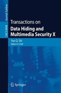 Transactions on Data Hiding and Multimedia Security X (Lecture Notes in Computer Science)