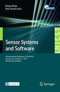 Sensor Systems and Software: 5th International Conference, S-CUBE 2014, Coventry, UK, October 6-7, 2014, Revised Selected Papers (Lecture Notes of the ... and Telecommunications Engineering)-cover