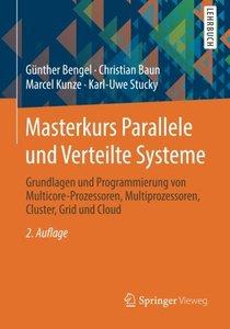 Masterkurs Parallele und Verteilte Systeme: Grundlagen und Programmierung von Multicore-Prozessoren, Multiprozessoren, Cluster, Grid und Cloud (German Edition)-cover