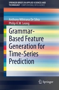 Grammar-Based Feature Generation for Time-Series Prediction (SpringerBriefs in Applied Sciences and Technology)-cover