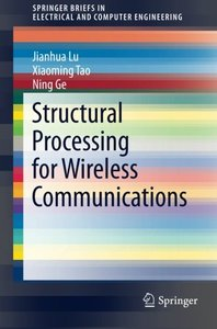 Structural Processing for Wireless Communications (SpringerBriefs in Electrical and Computer Engineering)-cover