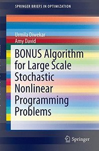 BONUS Algorithm for Large Scale Stochastic Nonlinear Programming Problems (SpringerBriefs in Optimization)