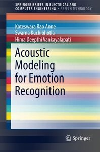 Acoustic Modeling for Emotion Recognition (SpringerBriefs in Electrical and Computer Engineering)-cover