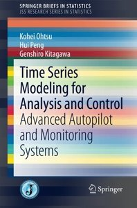 Time Series Modeling for Analysis and Control: Advanced Autopilot and Monitoring Systems (SpringerBriefs in Statistics)-cover