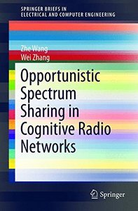 Opportunistic Spectrum Sharing in Cognitive Radio Networks (SpringerBriefs in Electrical and Computer Engineering)-cover