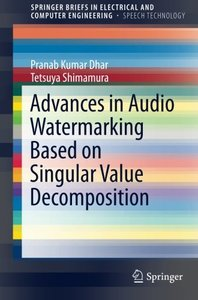 Advances in Audio Watermarking Based on Singular Value Decomposition (SpringerBriefs in Electrical and Computer Engineering)-cover