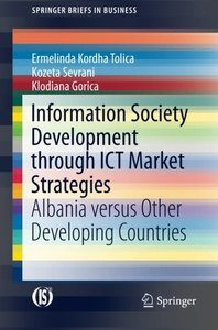 Information Society Development through ICT Market Strategies: Albania versus Other Developing Countries (SpringerBriefs in Business)-cover