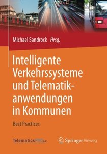 Intelligente Verkehrssysteme und Telematikanwendungen in Kommunen: Best Practices (German Edition)