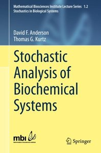 Stochastic Analysis of Biochemical Systems (Mathematical Biosciences Institute Lecture Series)-cover