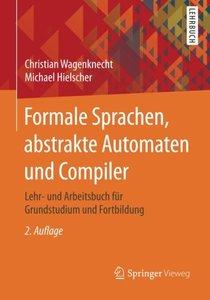 Formale Sprachen, abstrakte Automaten und Compiler: Lehr- und Arbeitsbuch für Grundstudium und Fortbildung (German Edition)-cover