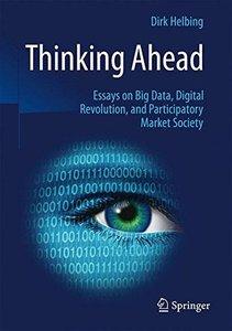 Thinking Ahead - Essays on Big Data, Digital Revolution, and Participatory Market Society