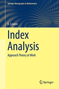Index Analysis: Approach Theory at Work (Springer Monographs in Mathematics)-cover