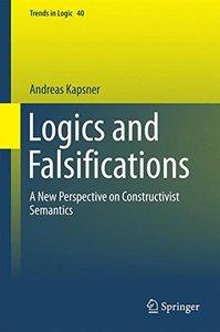 Logics and Falsifications: A New Perspective on Constructivist Semantics (Trends in Logic)-cover