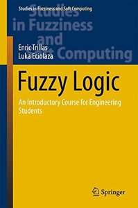 Fuzzy Logic: An Introductory Course for Engineering Students (Studies in Fuzziness and Soft Computing)-cover